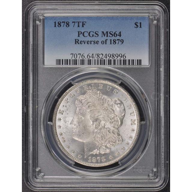 1878 7TF $1 7TF, Reverse of 1879 Morgan Dollar PCGS MS64
