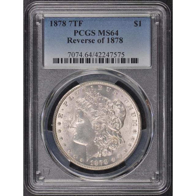 1878 7TF $1 Reverse of 1878 Morgan Dollar PCGS MS64