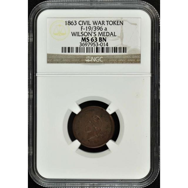1863 CIVIL WAR F-19/396 a TOKEN NGC MS63BN (Wilson's Medal)