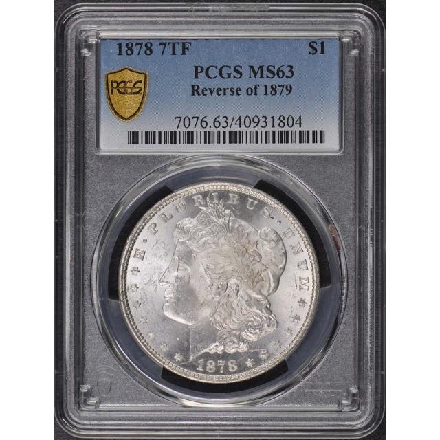 1878 7TF $1 Reverse of 1879 Morgan Dollar PCGS MS63