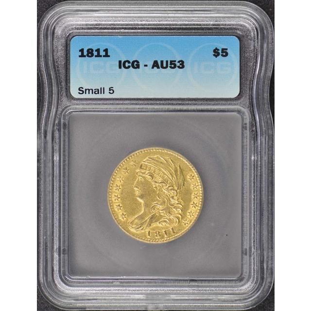 1811 $5 Small 5 Capped Bust Half Eagle ICG AU53