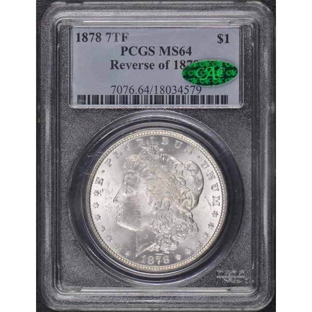 1878 7TF $1 7TF, Reverse of 1879 Morgan Dollar PCGS MS64 (CAC)