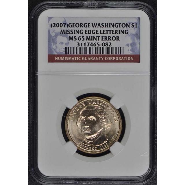 2007 WASHINGTON MISSING EDGE LETTERING $1 NGC MS65ME