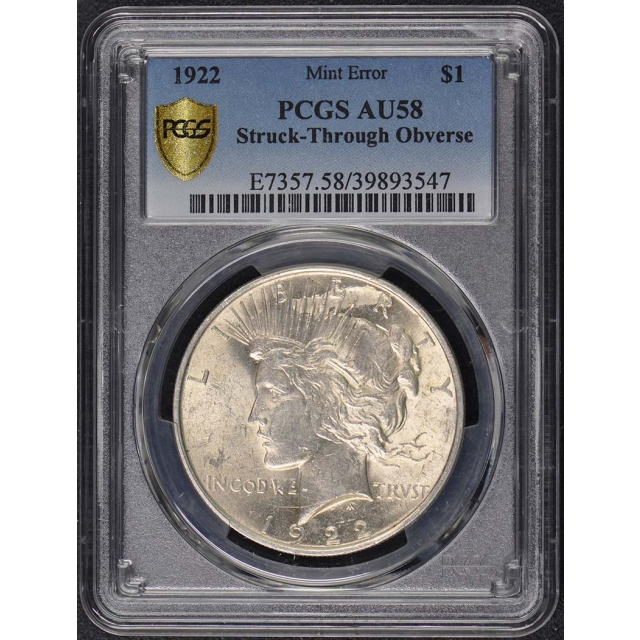 1922 $1 Peace Dollar PCGS AU58 Strike Through Error
