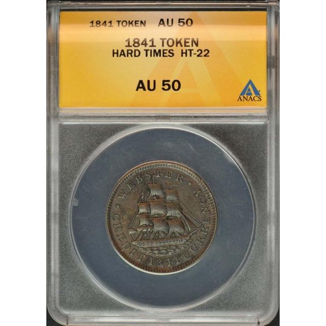 1841 Hard Times Token HT-22 ANACS AU50