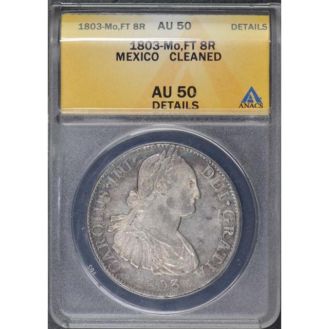 1803 MO FT 8 Reales Mexico ANACS AU50 Details