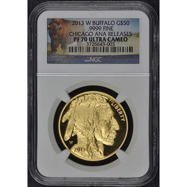 2013 W BUFFALO .9999 G$50 NGC PR70DCAM Chicago ANA Release