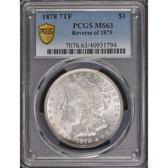 1878 7TF $1 7TF, Reverse of 1879 Morgan Dollar PCGS MS63