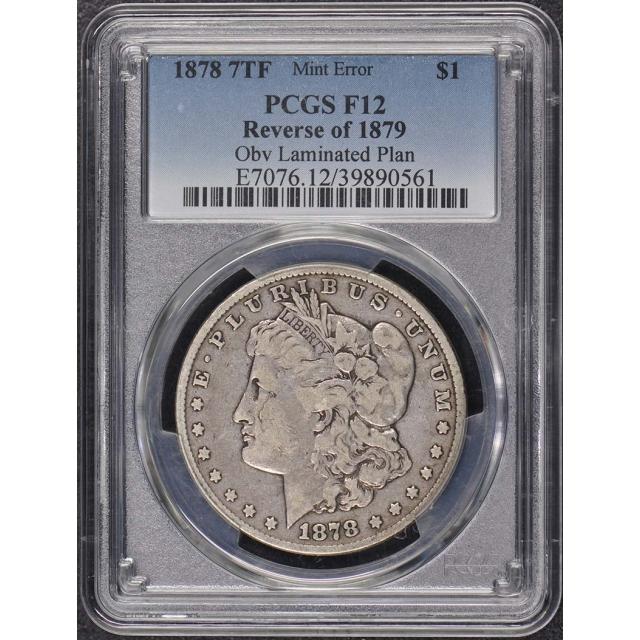 1878 7TF $1 Rev 1879 Morgan Dollar PCGS F12 Planchet Lamination