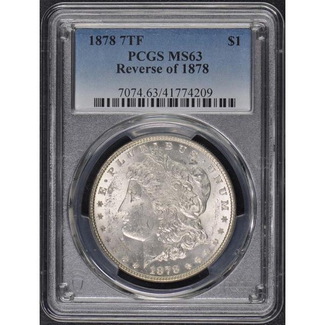 1878 7TF $1 7TF Reverse of 1878 Morgan Dollar PCGS MS63