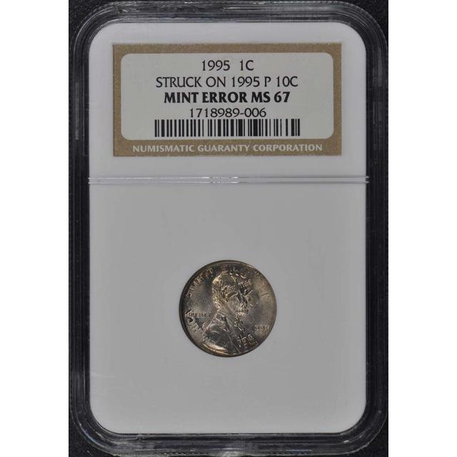 1995 Cent Struck on Dime Mint Error NGC MS67 Double Denomination
