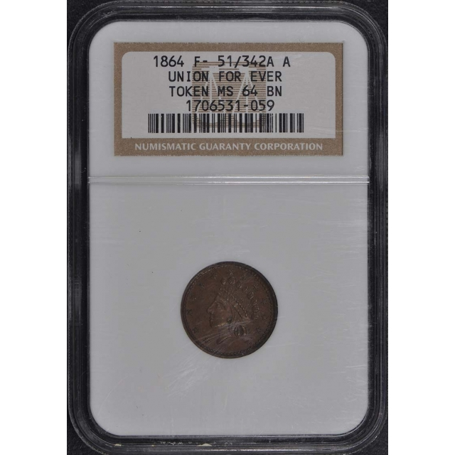 1864 Union Forever Token F-51/342A A NGC 64 BN