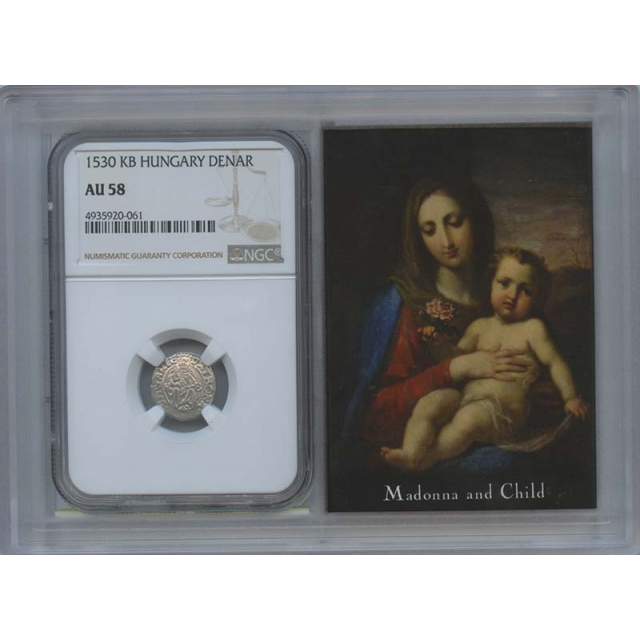 1530 KB  Hungary Denar Madonna & Child NGC AU58 Story Vault