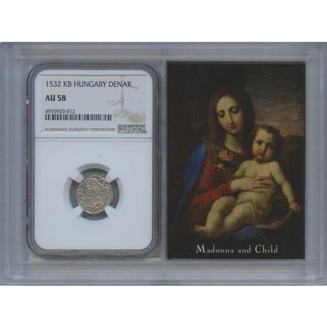 1532 KB Hungary Denar Madonna & Child NGC AU58 Story Vault