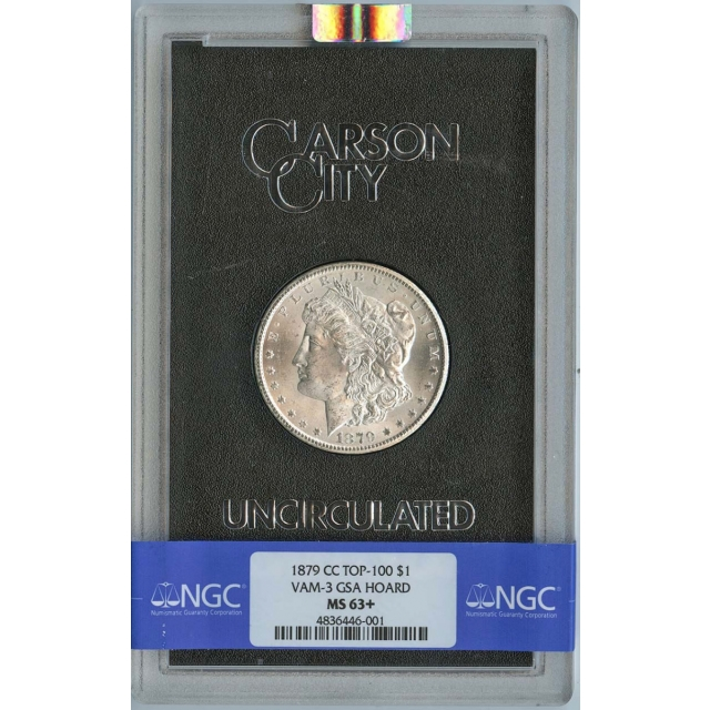 1879-CC TOP-100 Morgan Dollar VAM-3 GSA HOARD S$1 NGC MS63+