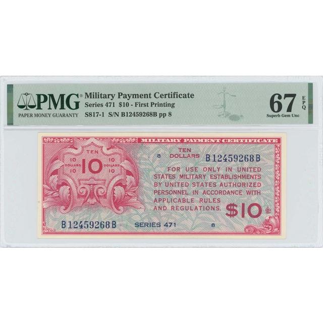 Series 471 $10 Military Payment Certificate MPC PMG 67 EPQ Superb Gem Top Pop