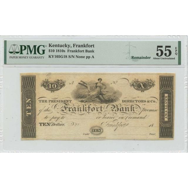 1810s $10 Kentucky , Frankfort Bank Obsolete PMG AU55 EPQ