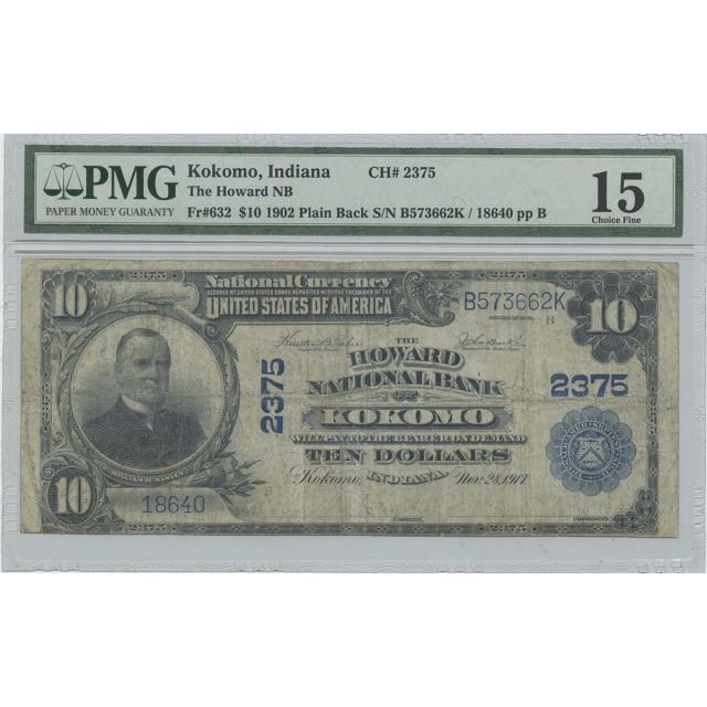 1902 $10 The Howard NB Kokomo IN CH#2375 PMG Fine F15