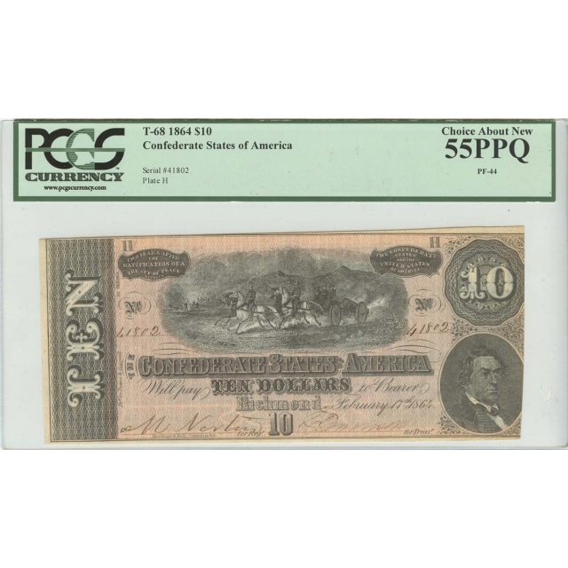 1864 $10 T-68 Confederate States of America PCGS 55PPQ Choice About New
