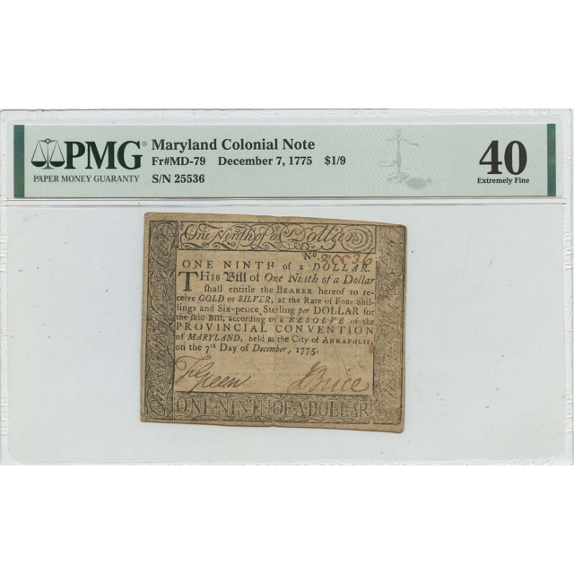 December 7 1775 $1/9 Maryland Colonial Note  MD-79 PMG EF40