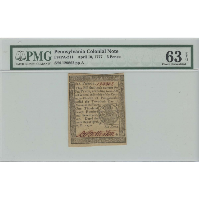 Pennsylvania Colonial Note Aril 10,1777 6 Pence FR#PA-211 PMG MS63 Choice Uncirculated EPQ