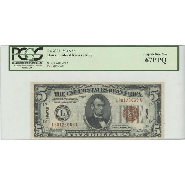 1934A $5 Hawaii WW2 PCGS 67 SUPERB GEM NEW PPQ FR#2302 LA Block