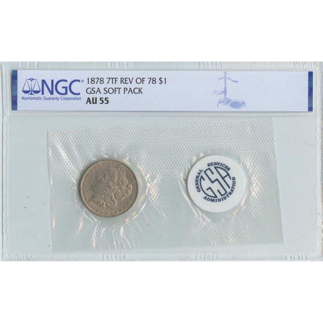 1878 7TF REV OF 78 Morgan Dollar GSA SOFT PACK S$1 NGC AU55