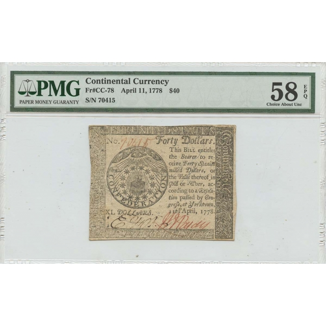 April 11 1778 $40 Continental Currency  CC-78 PMG 58 EPQ