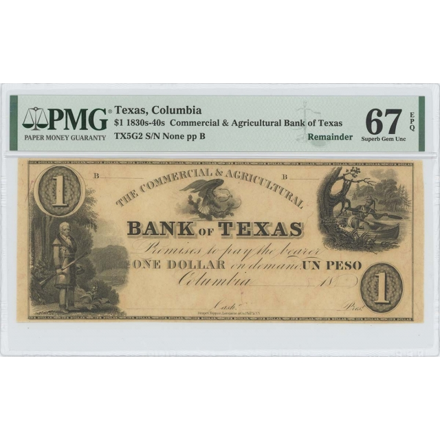 1830-40 Texas Columbia Obsolete $1 PMG Superb Gem 67 EPQ C and A Bank TX5G2