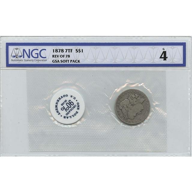 1878 7TF REV OF 78 Morgan Dollar GSA SOFT PACK S$1 NGC G4