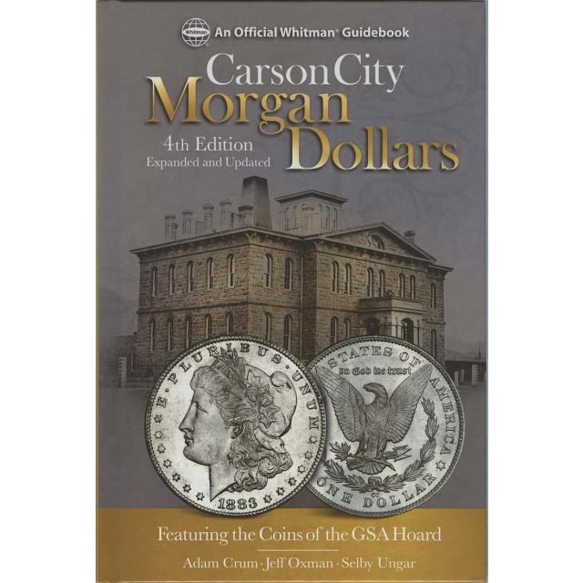 1878 - 1893 Carson City Morgan Dollars Official Whitman Guidebook 4th Edition
