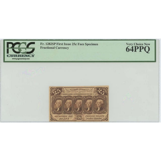 First Issue 25C Fractional Specimen FR#1282SP PCGS MS64 PPQ