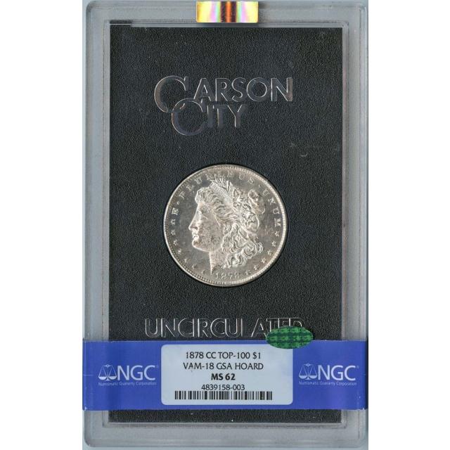 1878-CC TOP-100 Morgan Dollar VAM-18 GSA HOARD S$1 NGC MS62 (CAC) . VERY RARE!!