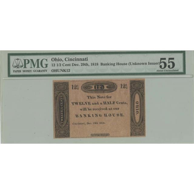 1818 12 1/2 Cent Dec 29th Ohio, Cincinnati PMG AU Unc 55 Unknown Issuer