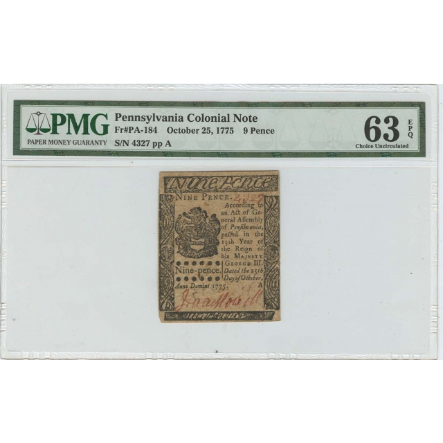 1775 October 25 Pennsylvania Colonial FR#PA-184 9 Pence PMG 63 Ch Unc EPQ