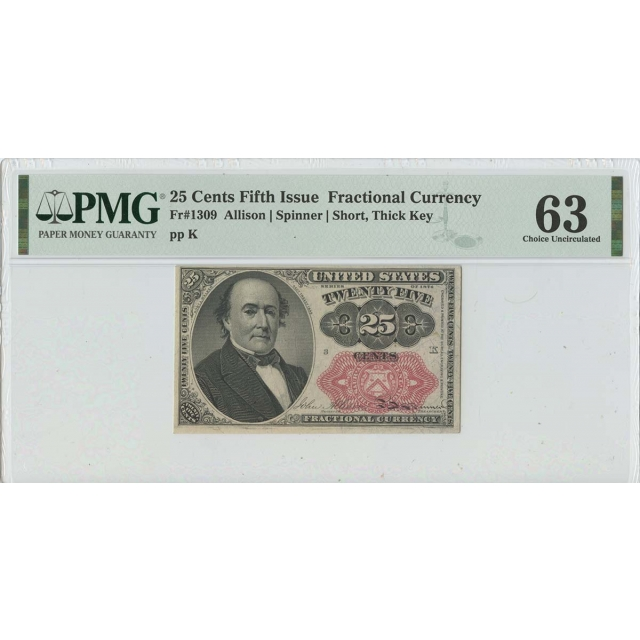 Fifth Issue 25 Cents Fractional FR#1309 PMG 63 CH UNC Short Thick Key