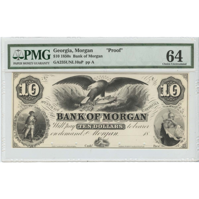 "1850's $10 Bank of Morgan Georgia ""PROOF"" PMG 64 Choice Unc Obsolete"