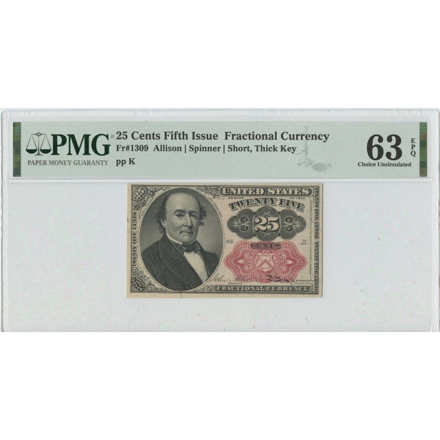 Fifth Issue 25 Cents Fractional Fr# 1309 PMG 63 CH Unc Short Thick Key EPQ