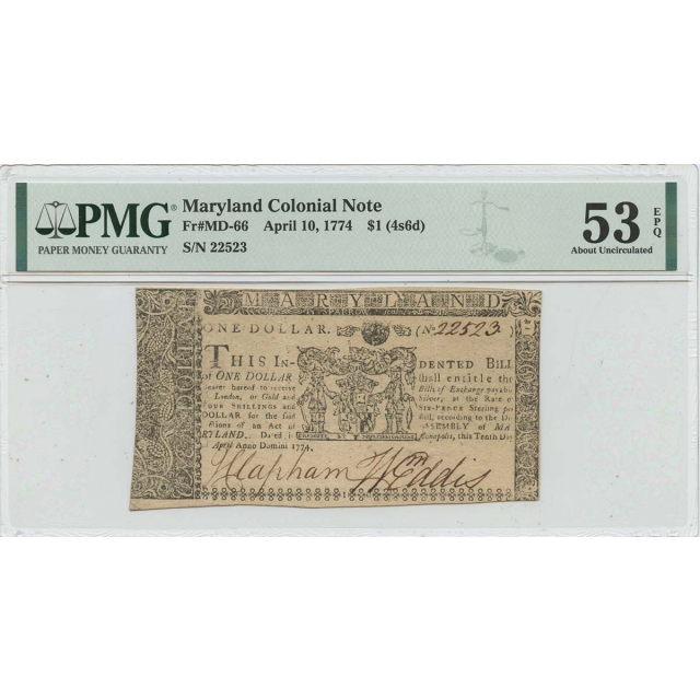 April 10 1774 $1 (4s6d) Maryland Colonial Note MD-66 PMG 53 EPQ