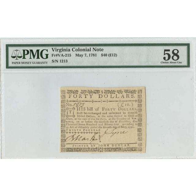 1781 $40 Virginia Colonial Note May 7 VA215 PMG CHAU 58 7 Known