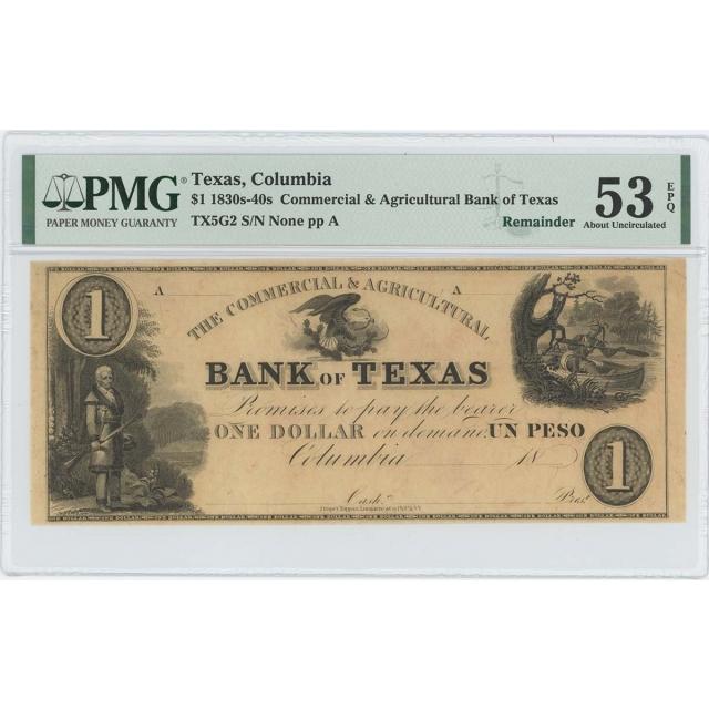 1830-40 Texas Columbia Obsolete $1 PMG AU 53 EPQ C/A Bank TX5G2