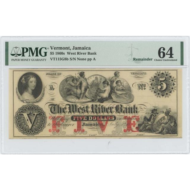 1860s $5 West River Bank Jamaica Vermont Obsolete PMG 64 CH Unc