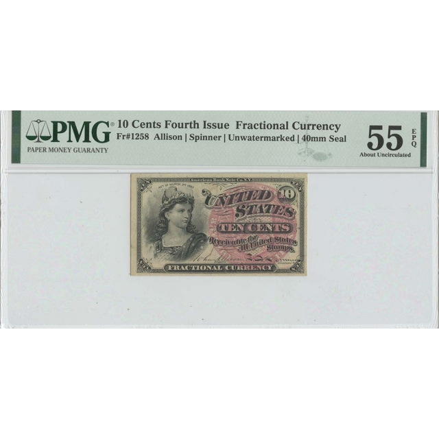 Fourth Issue 10 Cents FR#1258 PMG 55 About Unc EPQ Unwatermarked