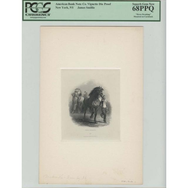 (Horse Breaking) American Bank Note Co. Vignette Die Proof PCGS 68PPQ